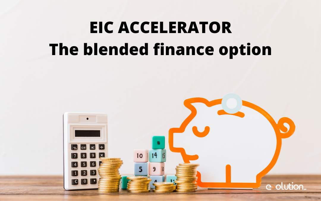 EIC Accelerator – The Blended Finance Option