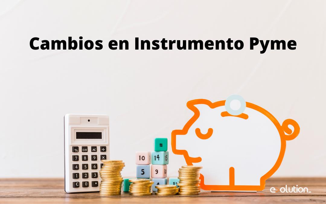Cambios en Instrumento Pyme