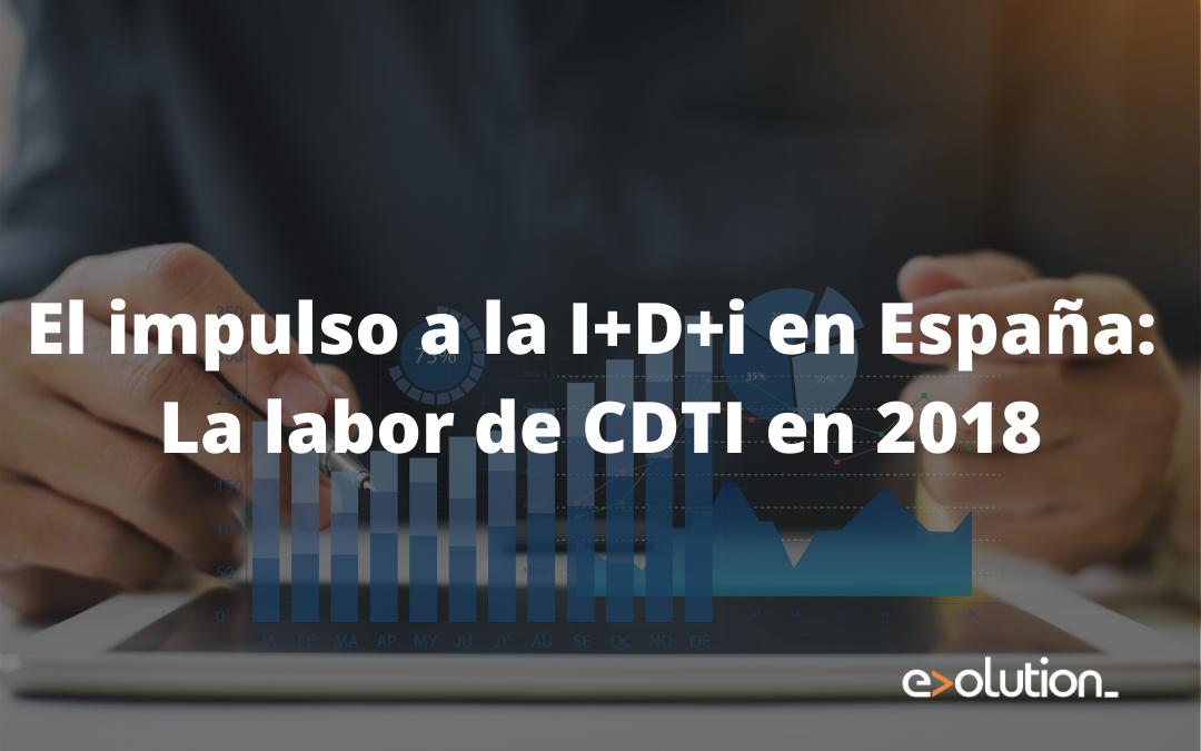 El impulso a la I+D+i en España: La labor de CDTI en 2018